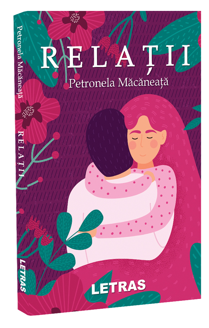 Relații - Petronela Macaneata - Editura Letras 2020