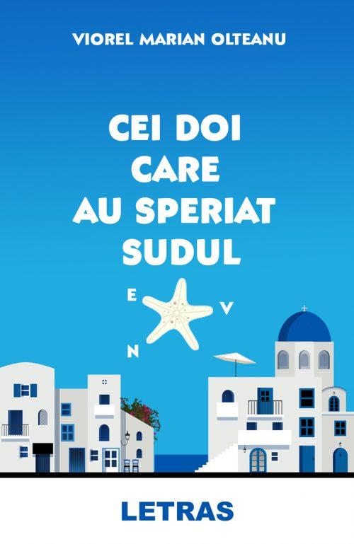 Cei doi care au speriat Sudul -_Viorel Olteanu - Editura Letras