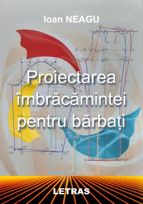 Coperta Proiectarea imbracamintei pentru barbati - Ioan Neagu - Editura Letras