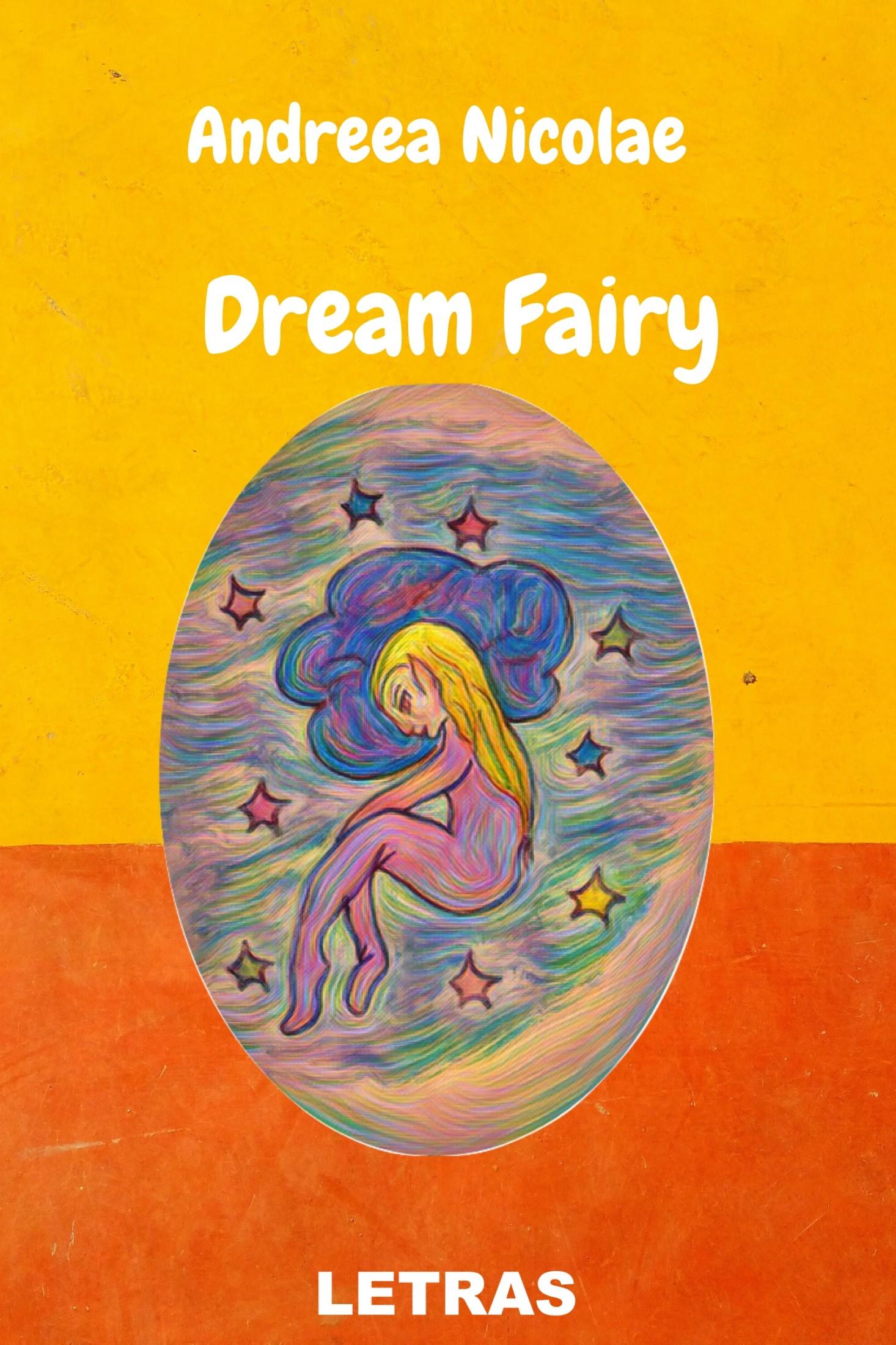 Dream Fairy - Andreea Nicolae - Editura Letras 2020