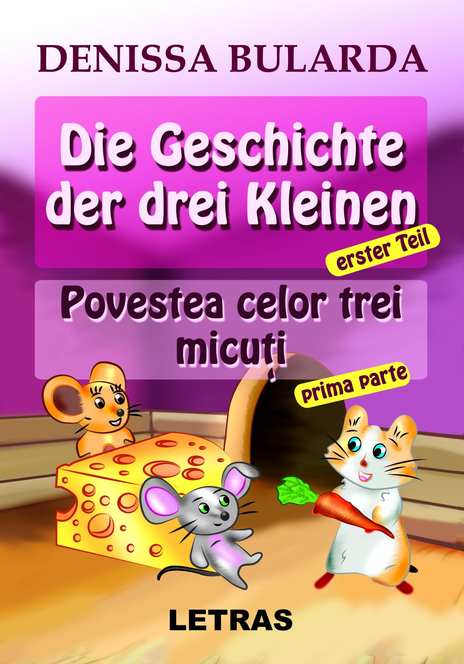 Geschichte der drei Kleinen, erster Teil_ Povestea celor trei micuti, prima parte, Die - Denissa Bularda