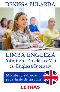 Limba Engleza - admiterea in clasa a 5 a cu engleza intensiv - Denissa Bularda