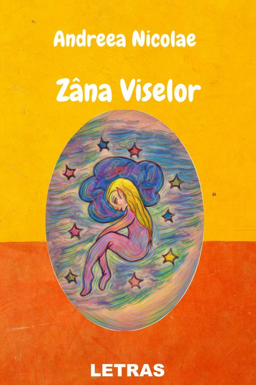 Zana viselor - Andreea Nicolae - Editura Letras