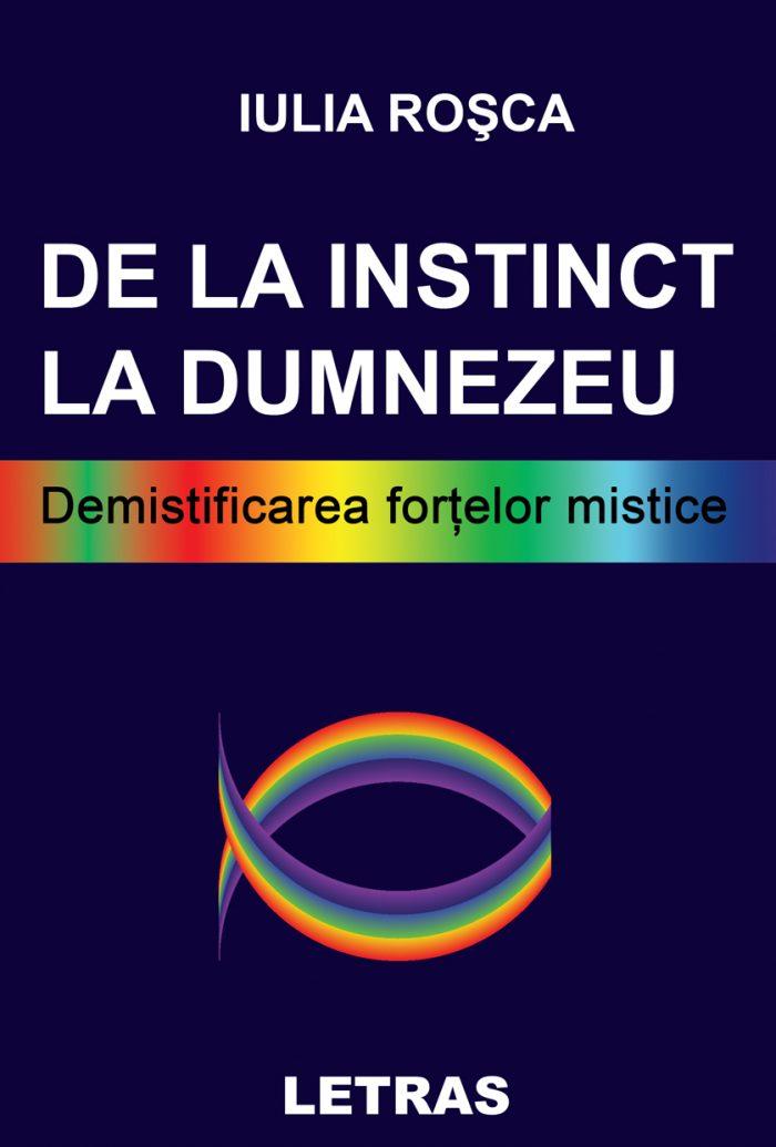 De la instinct la Dumnezeu - Iulia Roșca - Editura Letras 2020