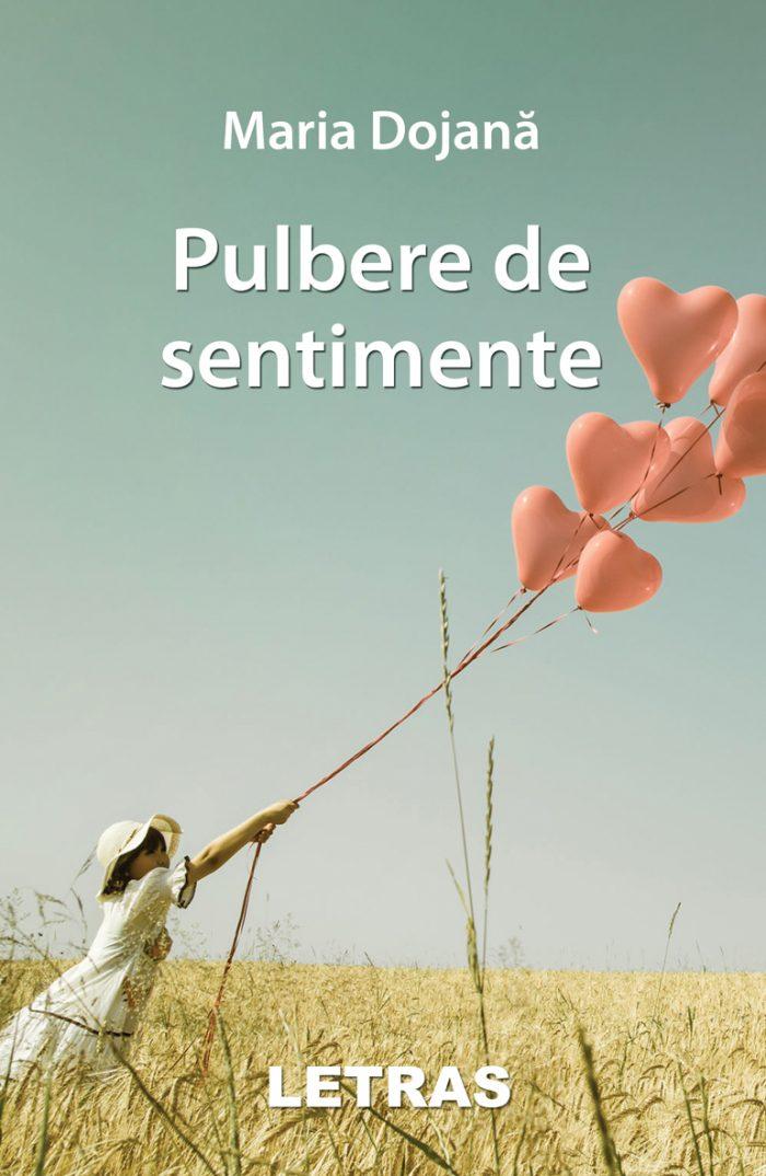Pulbere de sentimente - Maria Dojană - Editura Letras