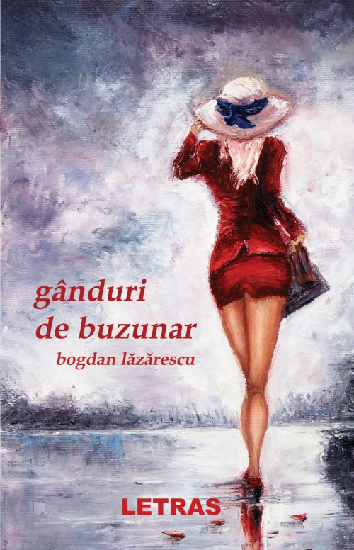Ganduri de buzunar - Bogdan Lazarescu - Editura Letras
