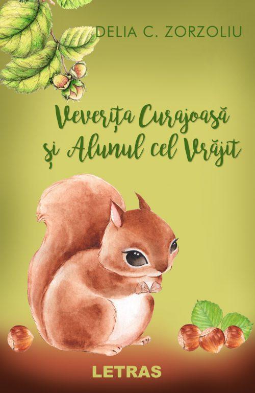 Delia Zorzoliu - Veverita curajoasa si Alunul cel vrajit - Editura Letras