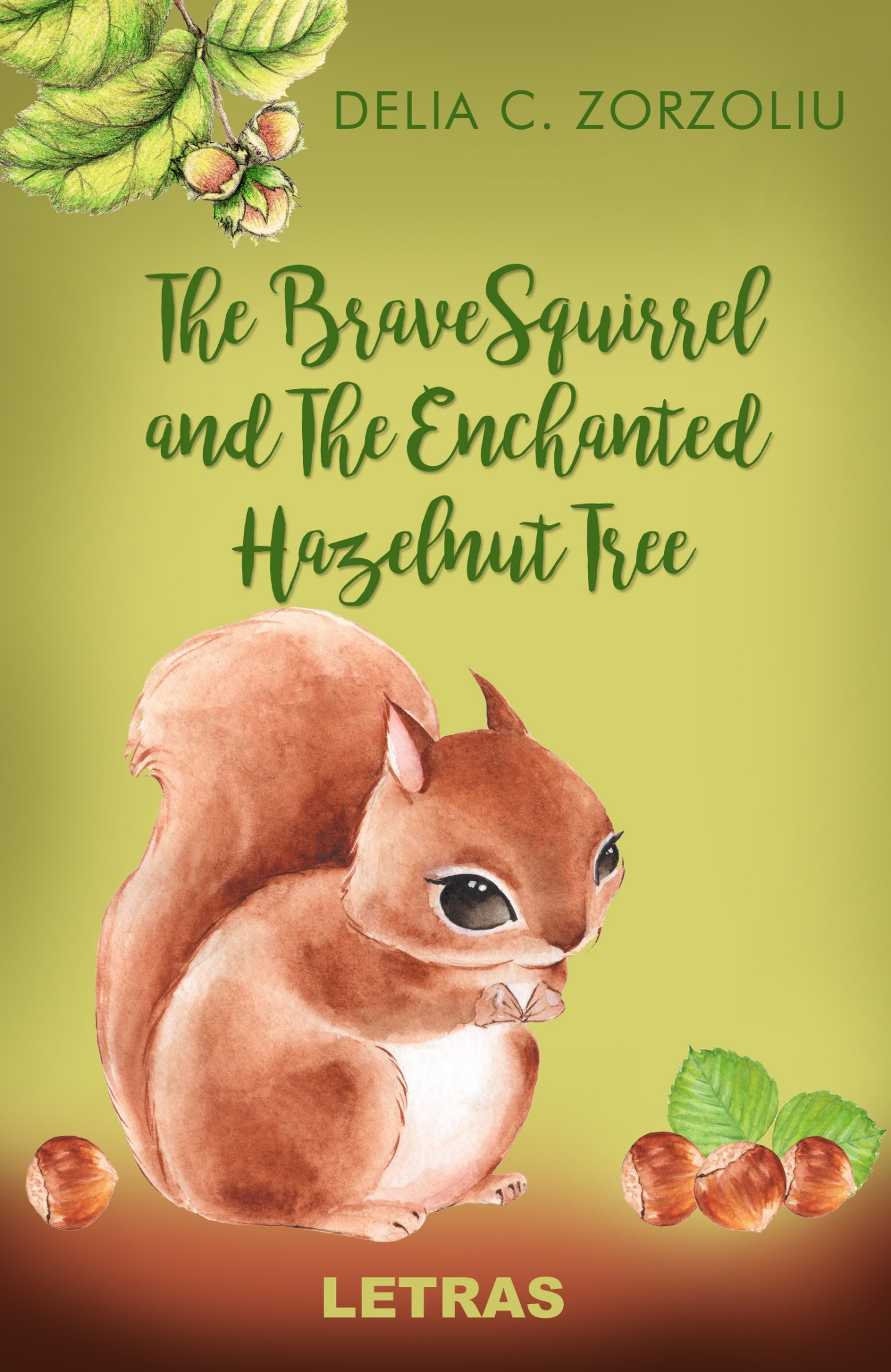 Brave Squirrel and The Enchanted Hazelnut Tree - Zorzoliu C. Delia