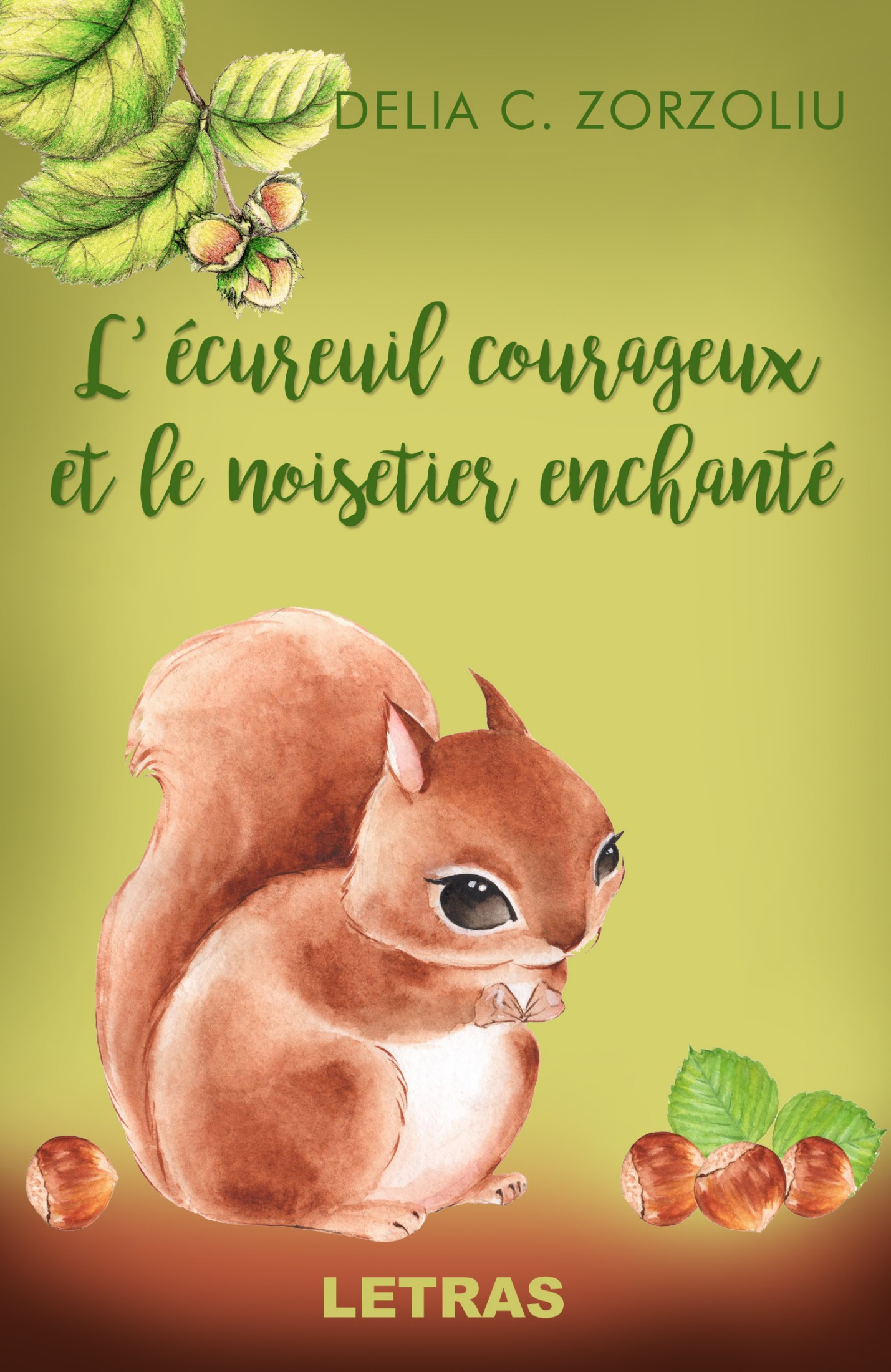 L' Ecureuil courageux et Le noisetier enchante, - Zorzoliu C. Delia