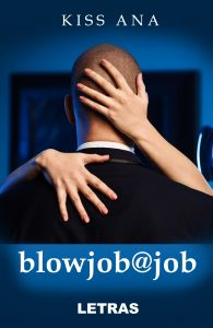 blowjob@job - kiss ana - editura Letras 2020