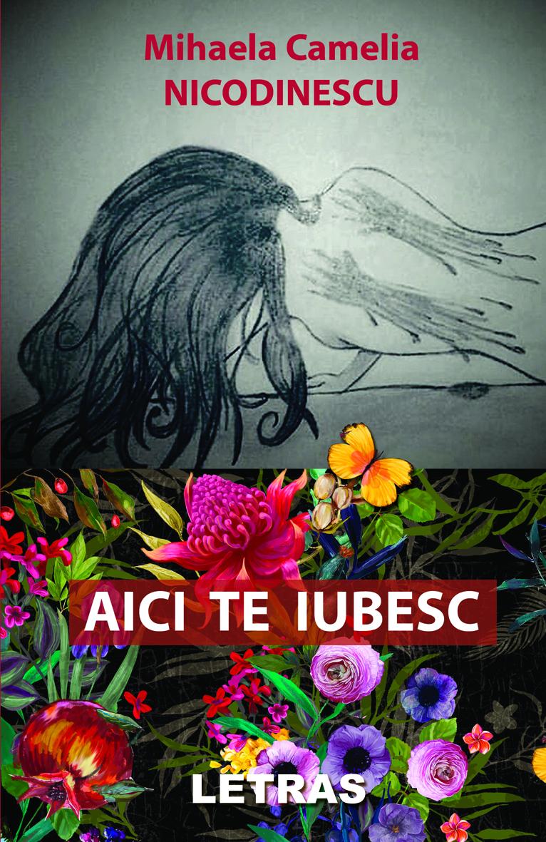 coperta 1 Aici te iubesc- Mihaela Camelia Nicodinescu