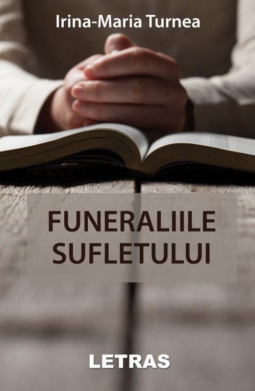 coperta 1 - Funeraliile sufletului - Irina Maria Turnea
