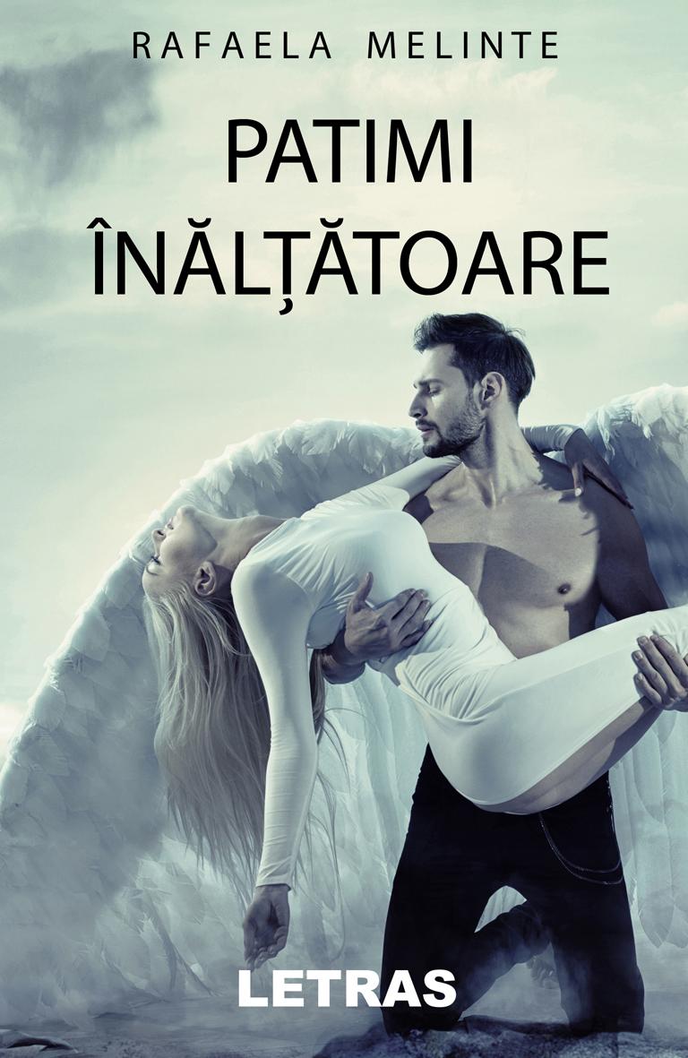 Patimi inaltatoare - Rafaela Malinte - Editura Letras 2020