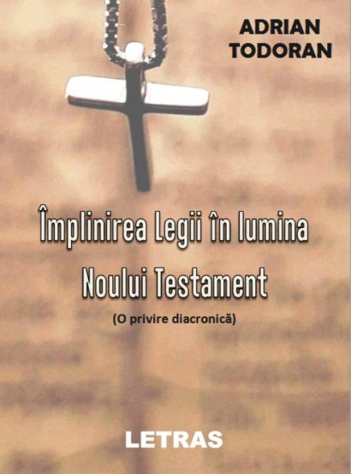 Împlinirea Legii în lumina Noului Testament (PDF)