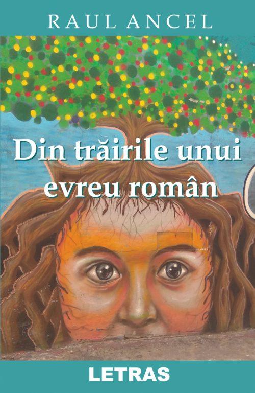 Din trairile unui evreu roman - Raul Ancel - C1