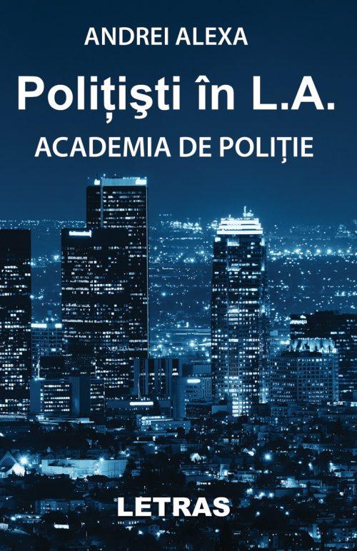 Politisti in L.A., Andrei Alexa, Academia de Politie,