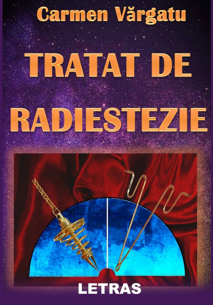 Tratat de Radiestezie - Carmen Vargatu