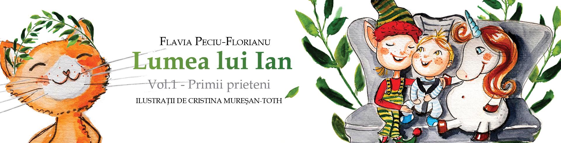 Lumea lui Ian - Primii prieteni_Flavia Peciu-Florianu