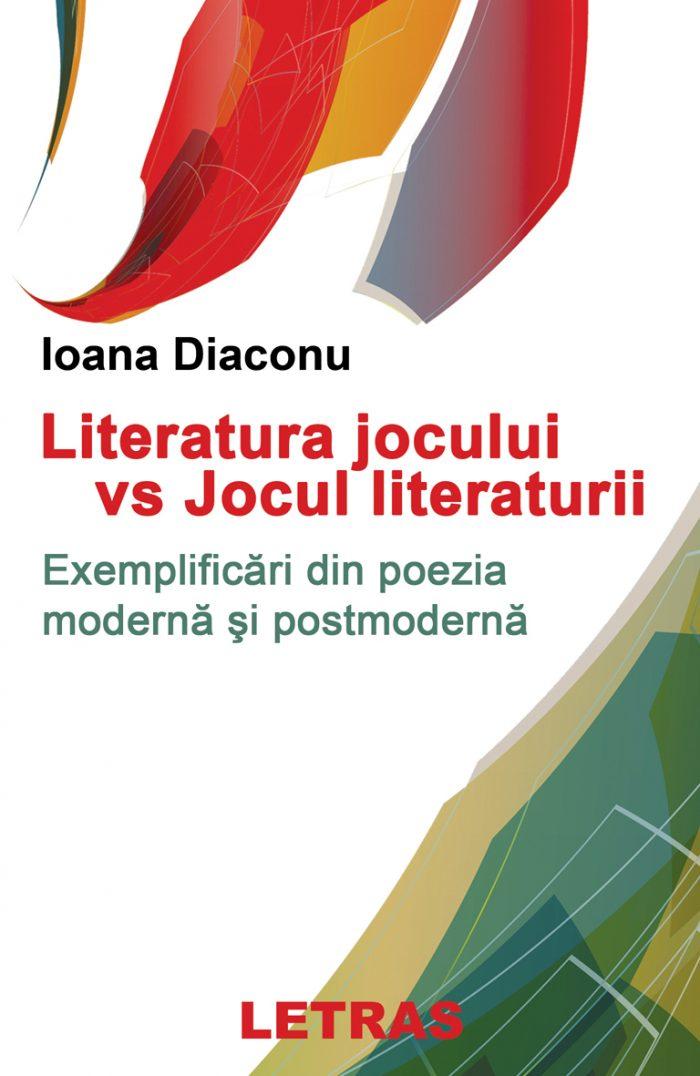 Literatura jocului vs. jocul literaturii. Exemplificări din poezia modernă şi postmodernă