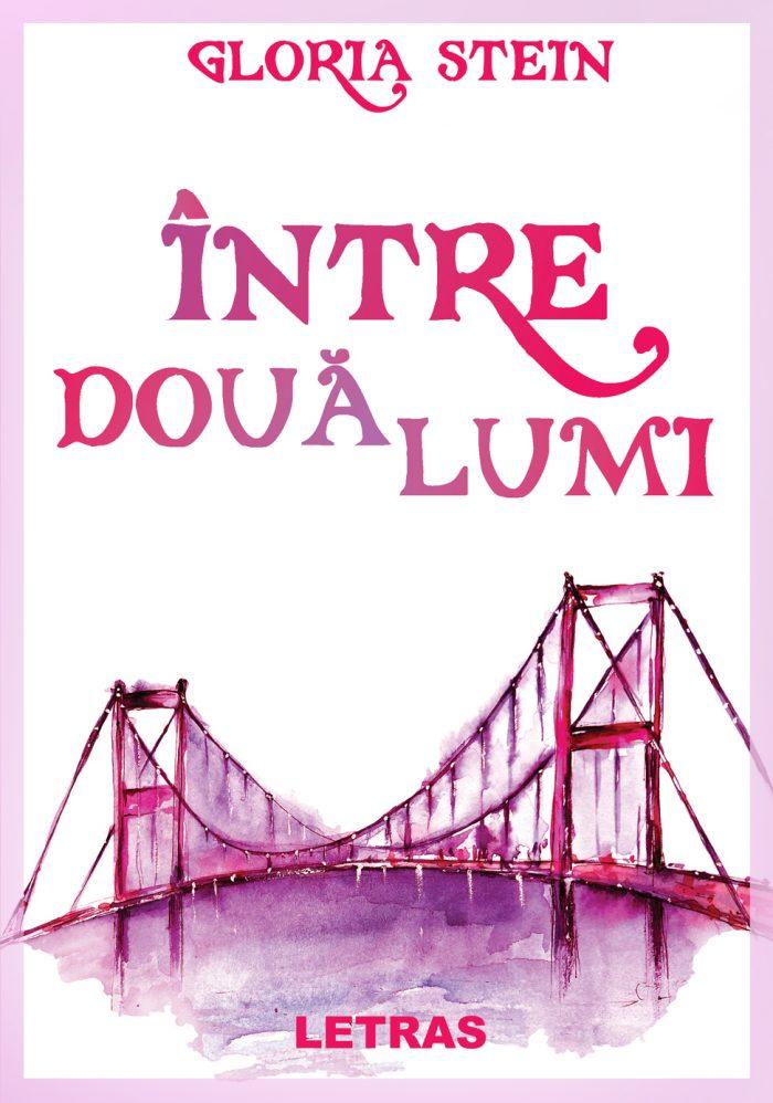 Intre doua lumi - Gloria Stein - Letras, 2020