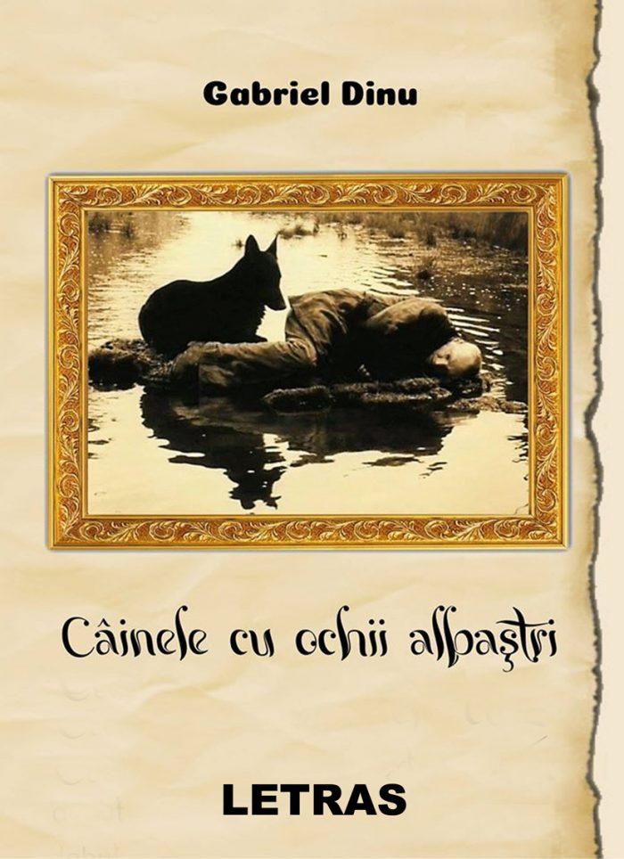 Cainele cu ochii albastri - Gabriel Dinu