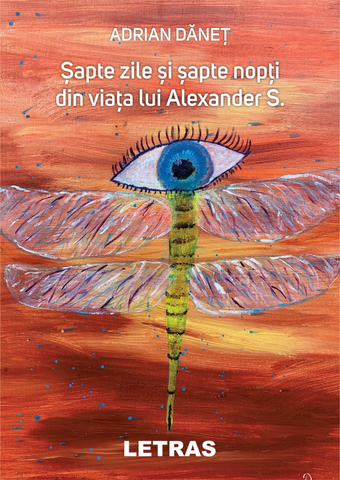 Danet Adrian_7 zile si 7 nopti din viata lui Alexander S.