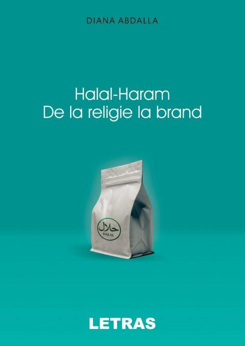 Halal-Haram - de la religie la brand - Diana Abdalla