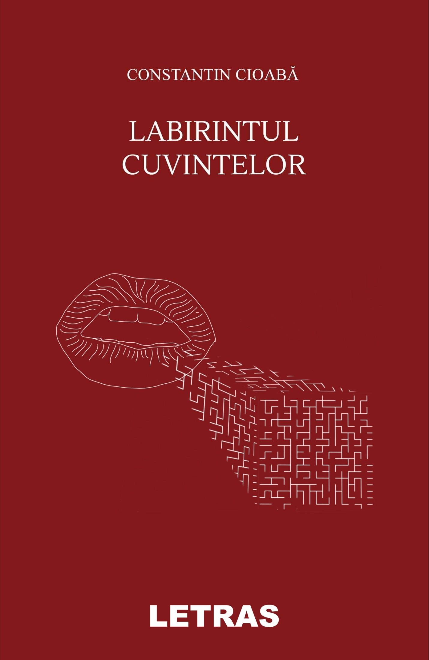 Labirintul Cuvintelor - Constantin Cioaba