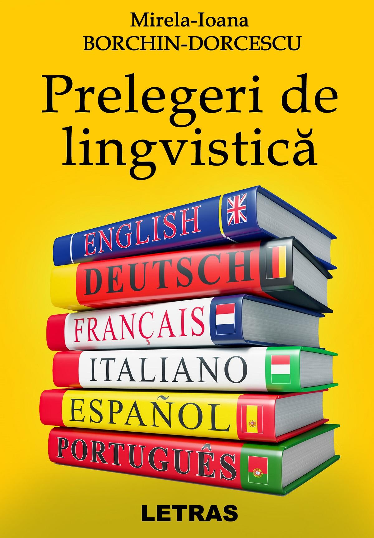 Prelegeri de lingvistica - Mirela Ioana Borchin Dorcescu - curs universitar _ Editura Letras 2020