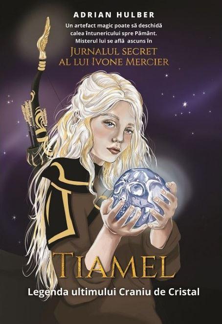 TIAMEL Legenda ultimului Craniu de Cristal