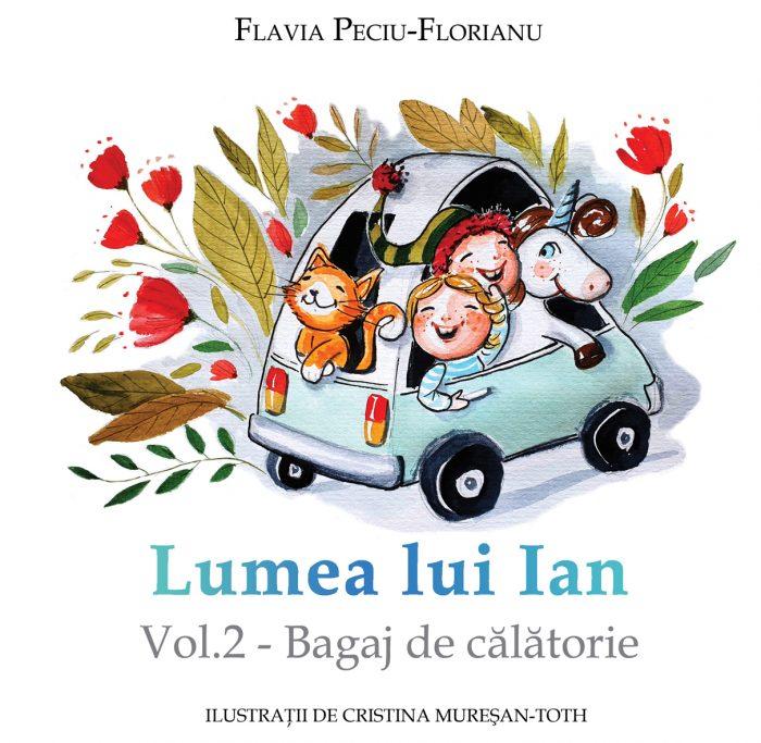 Lumea lui Ian vol 2 Bagaj de calatorie Flavia Peciu Florianu