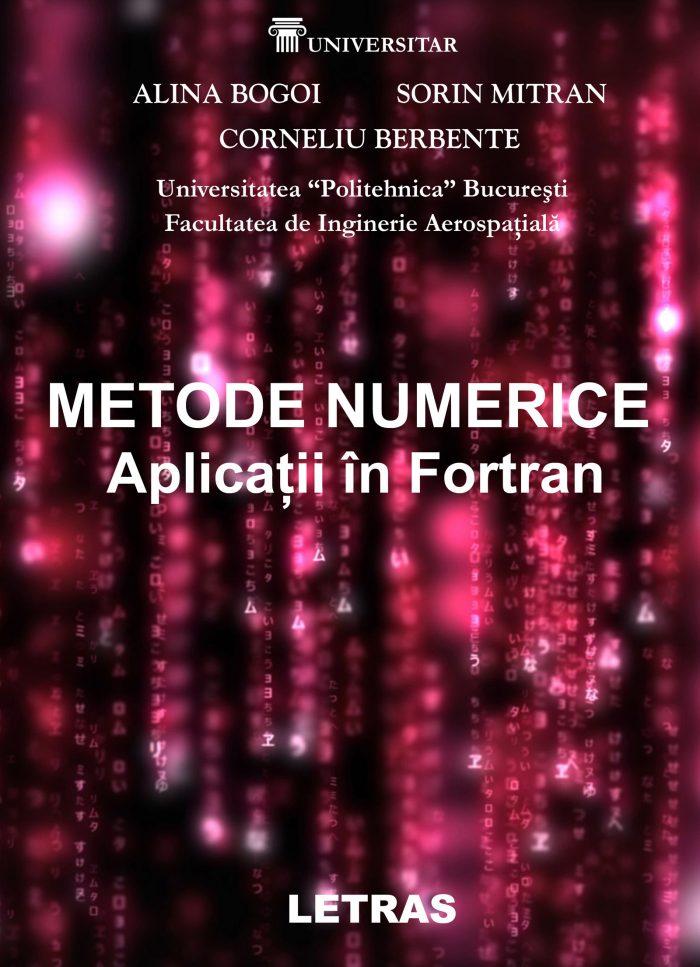 Metode numerice - Aplicatii in Fortran _ Alina Bogoi, Sorin Mitran, Corneliu Berbente