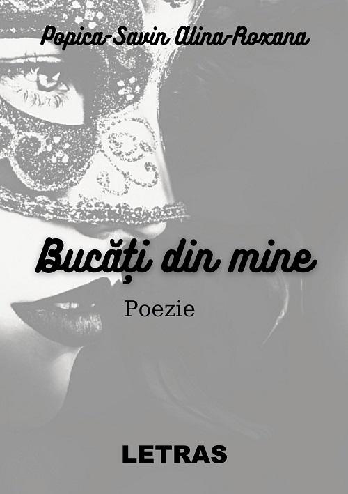 Bucati din mine - poeme - Alina Roxana Popica Savin