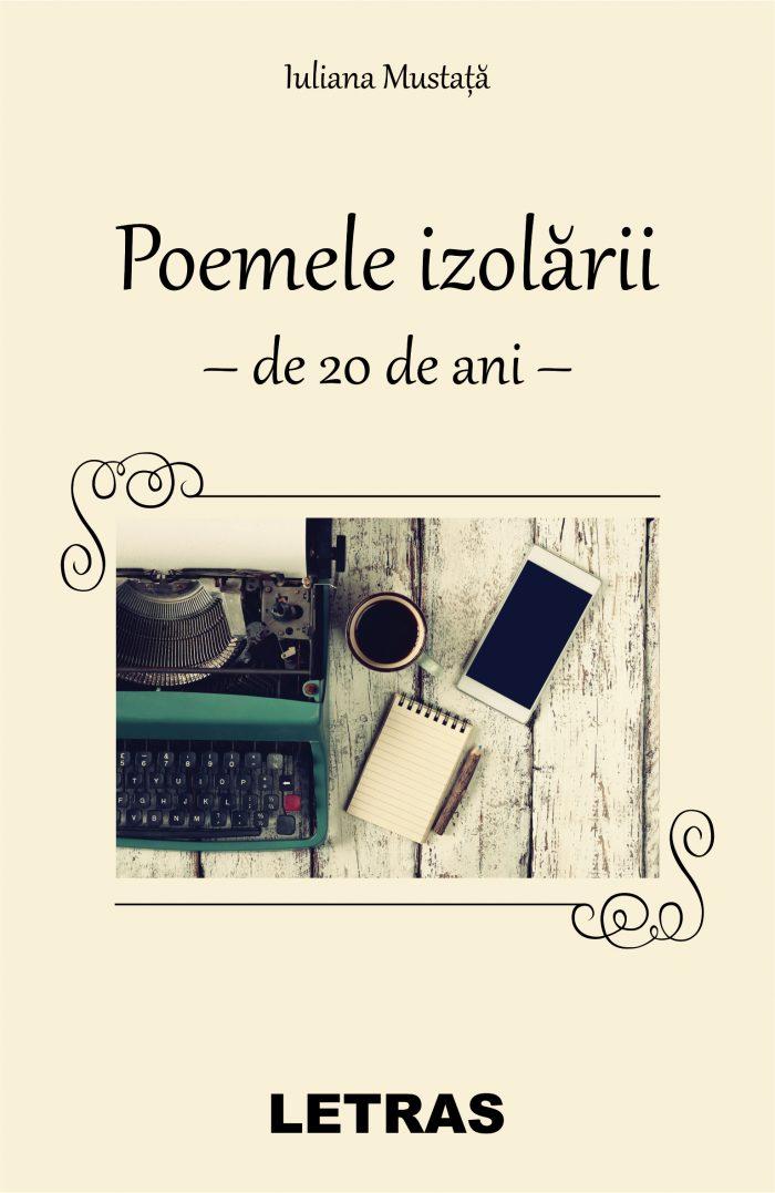 Mustata Iuliana_Poemele izolarii_coperta 1_300 dpi_RGB