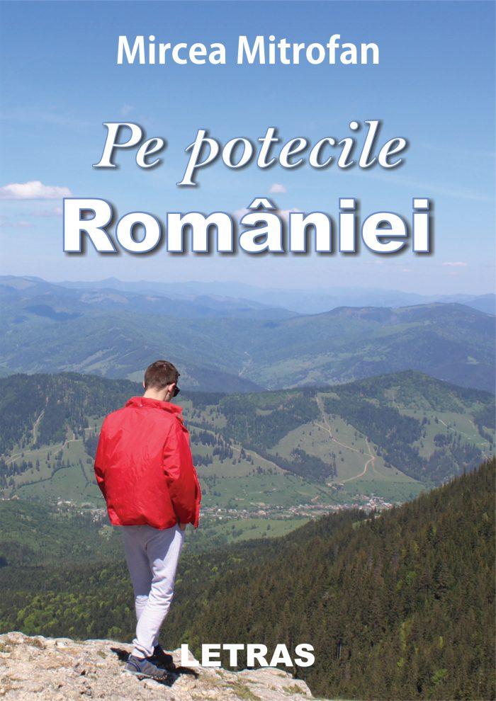Mitrofan Mircea_Pe potecile Romaniei_coperta 1_300 dpi_RGB