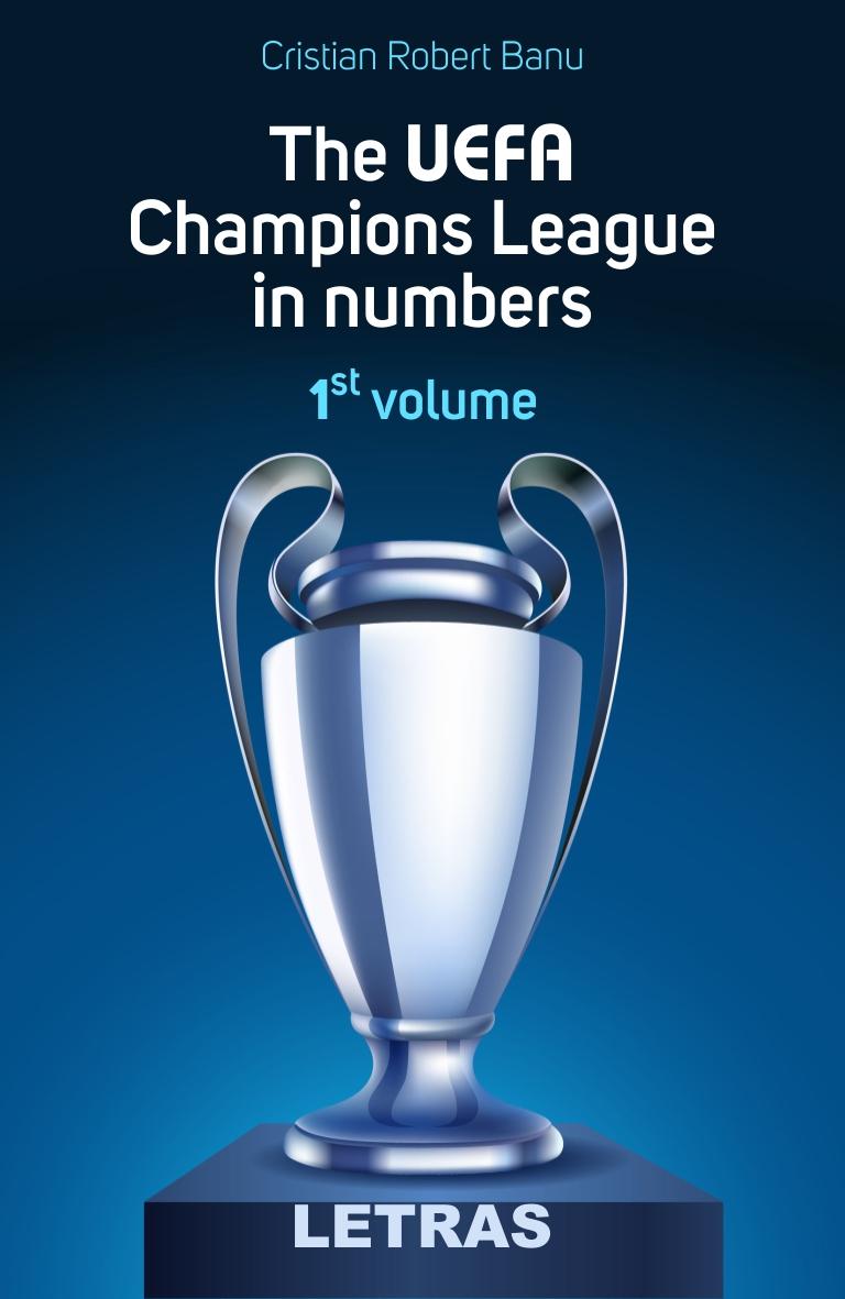 UEFA Champions League in numbers, The - Cristian Robert Banu