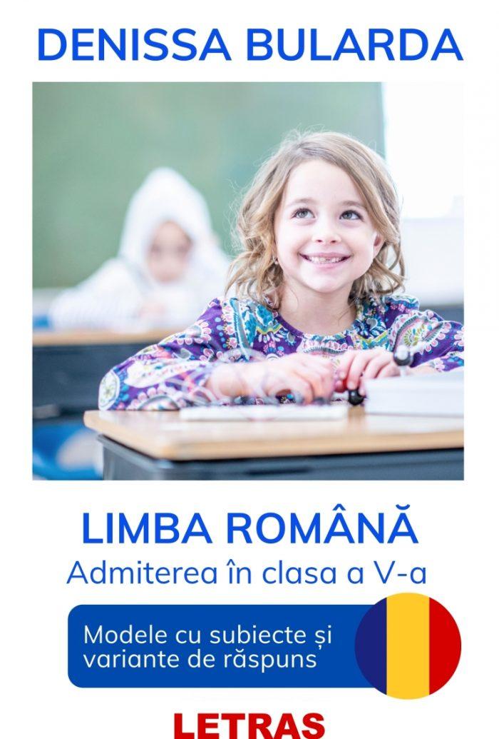 Limba romana - Admiterea in clasa a V-a - Denissa Bularda