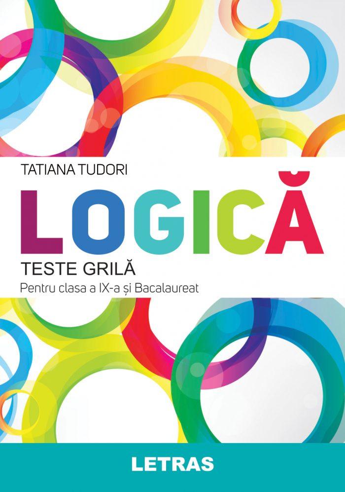Tudori Tatiana_Logica_teste grila pentru clasa a IX-a si bacalaureat