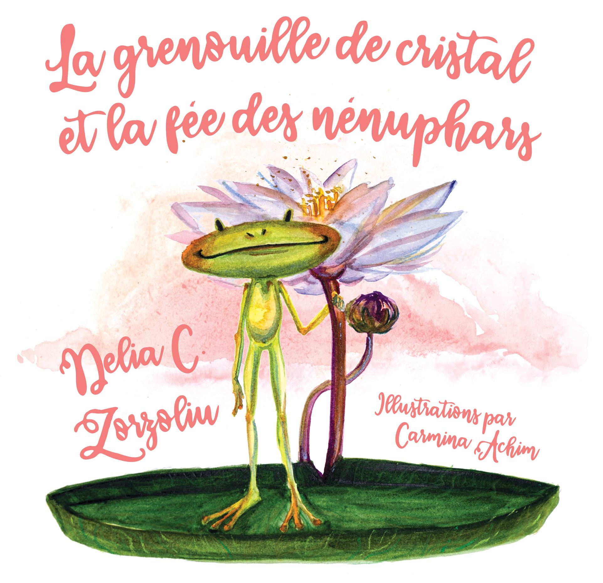Delia Zorzoliu - Broscuța de cristal - editia franceza