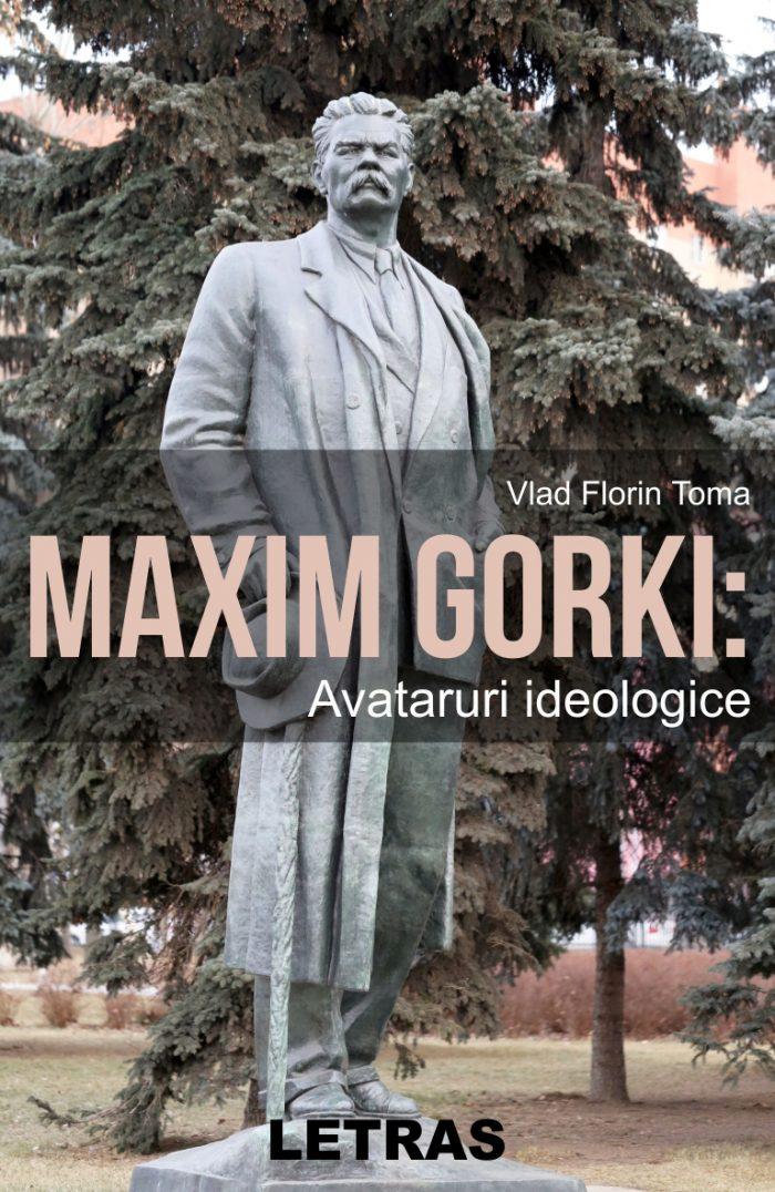 Maxim Gorki_ Avataruri ideologice - Vlad Florin Toma_150