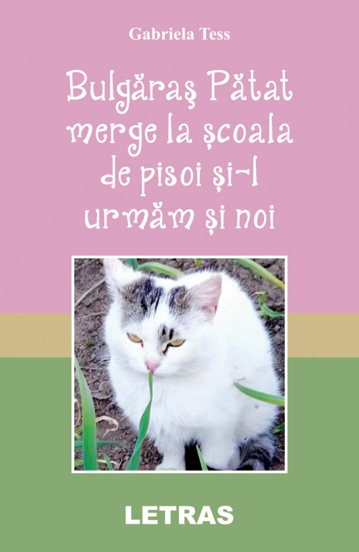 https://letras.ro/wp-content/uploads/2021/05/Tess-Bagriela_Bulgaras-Patat-merge-la-scoala-de-pisoi_coperta-1_150-dpi_RGB.jpg