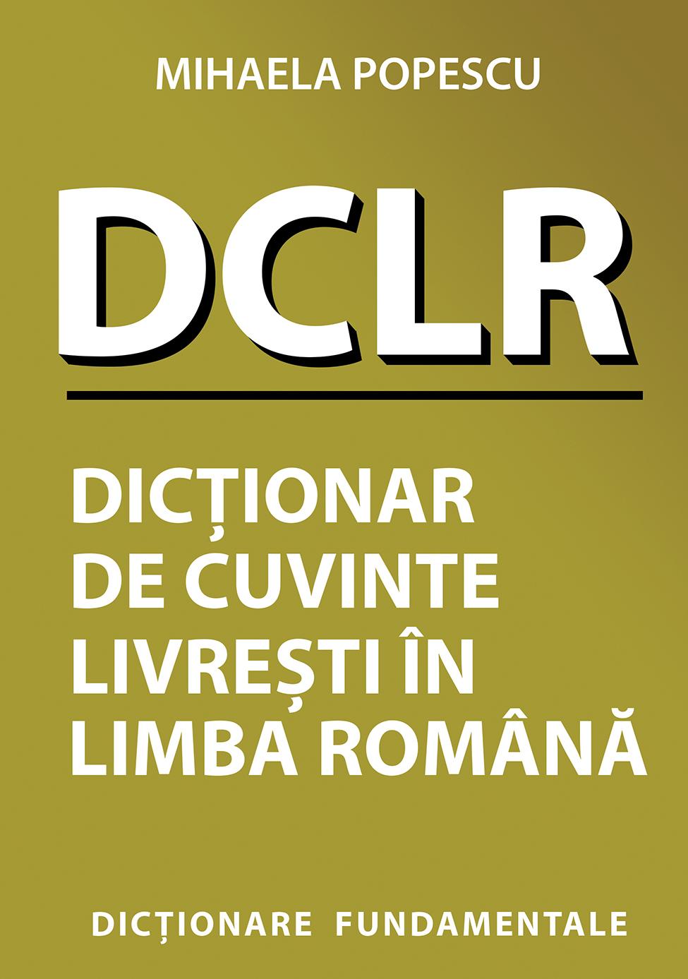 - Dictionar de cuvinte livresti in limba romana _Mihaela Popescu