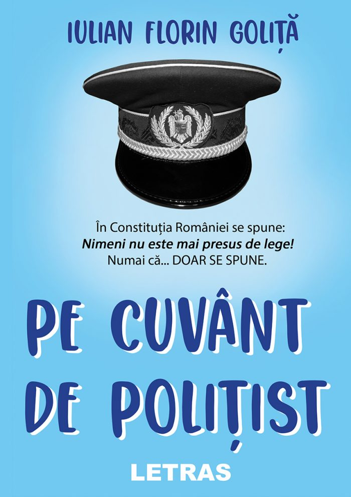 coperta 1 Pe cuvant de politist - Iulian Florin Golita - Editura Letras 2021