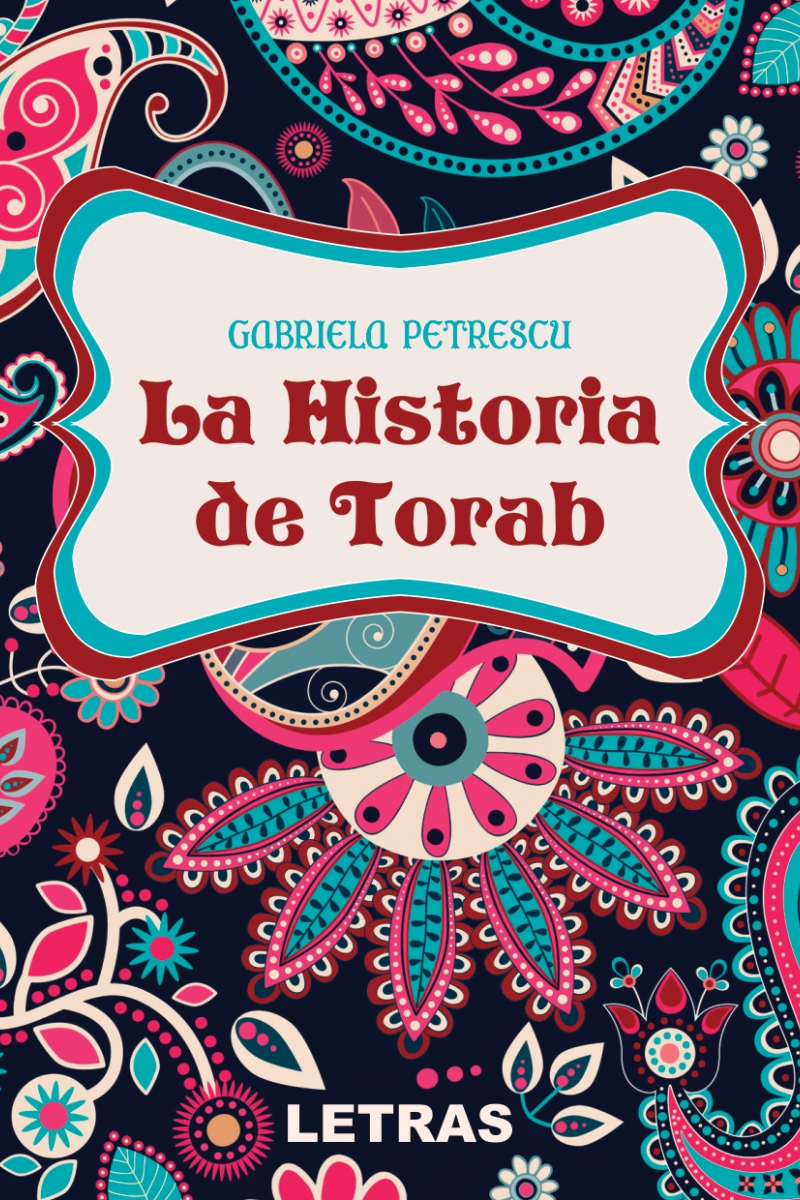 La Historia de Torab - Gabriela Petrescu