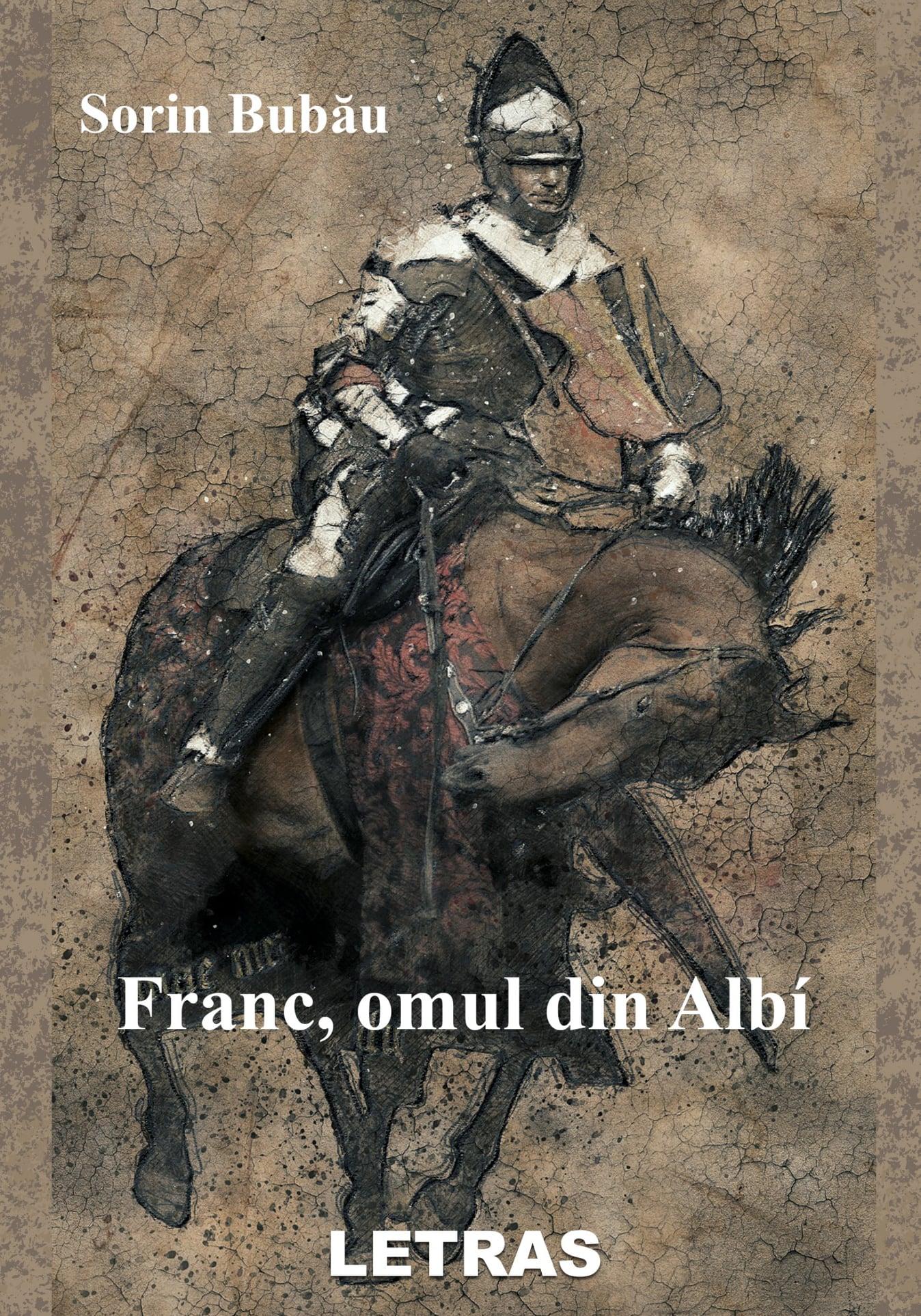 Franc, omul din Albí-Autor: Sorin Bubau