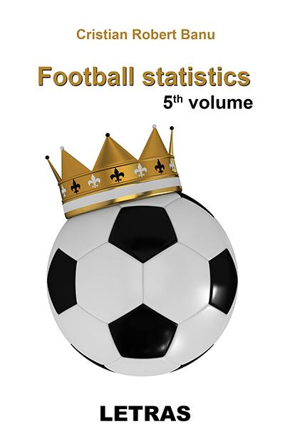 Fotball statistics_Cristian Robert Banu_5th volume