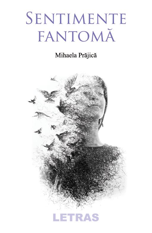 Prajica Mihaela_Sentimente fantoma_coperta 1_100 dpi_RGB