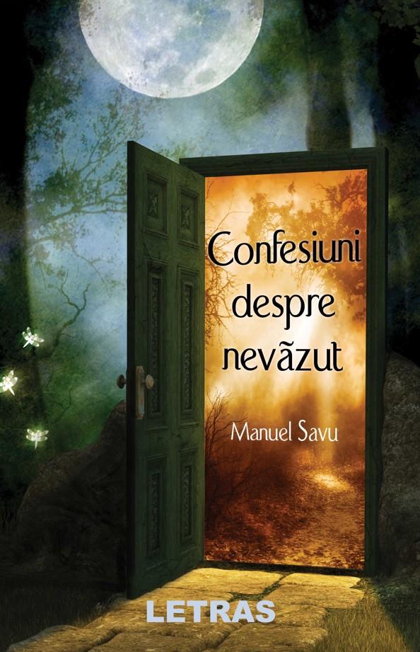 confesiuni despre nevazut_cop 1_Manuel Savu